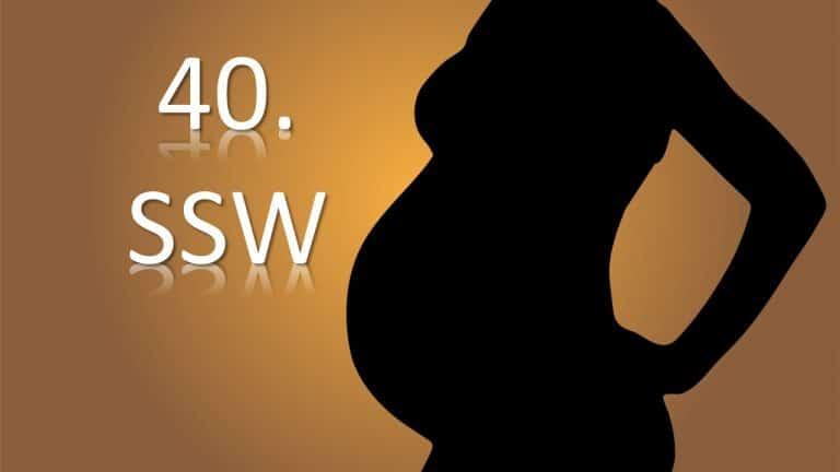 40. SSW – Schwangerschaftswoche